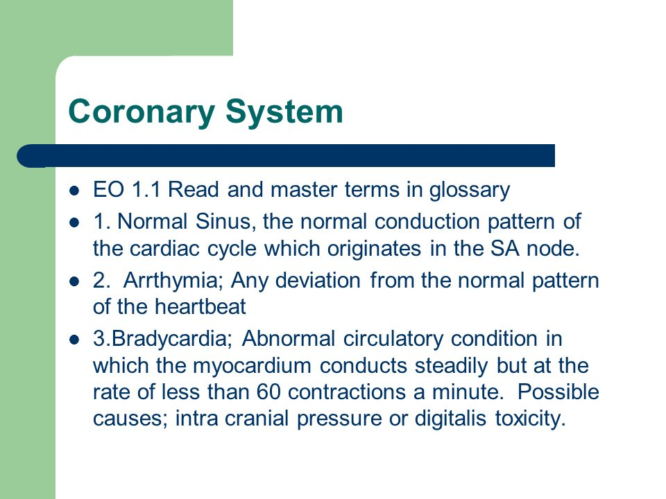 Coronary system Bradycardia; trxt may include adm.