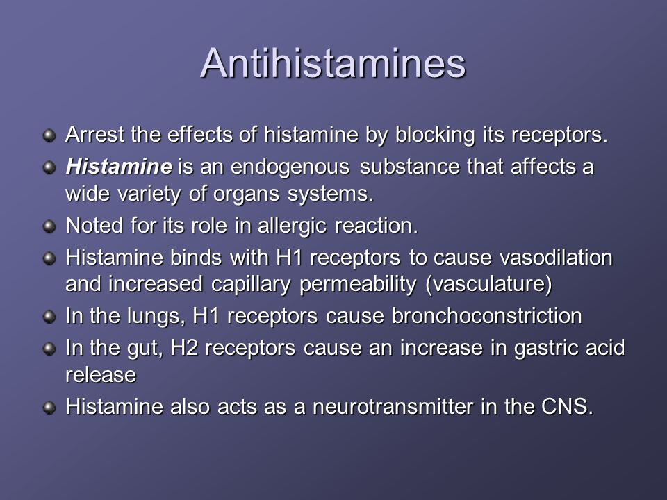 Antihistamines Arrest the effects of histamine by blocking its receptors. Histamine is an endogenous substance that affects a wide variety of organs s