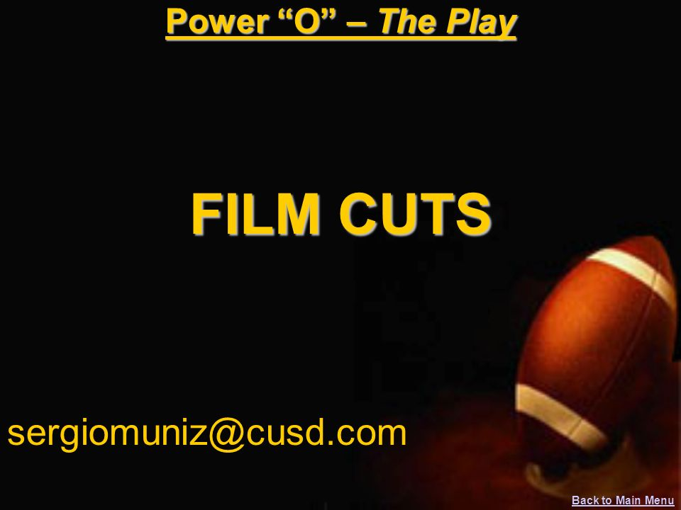 Power O – The Play FILM CUTS sergiomuniz@cusd.com Back to Main Menu