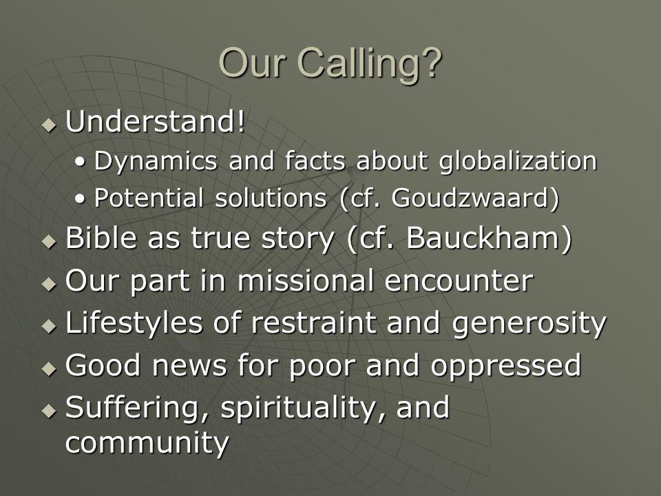 Our Calling. Understand. Understand.