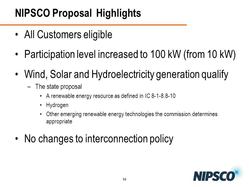 10 NIPSCO Proposal Highlights All Customers eligible Participation level increased to 100 kW (from 10 kW) Wind, Solar and Hydroelectricity generation