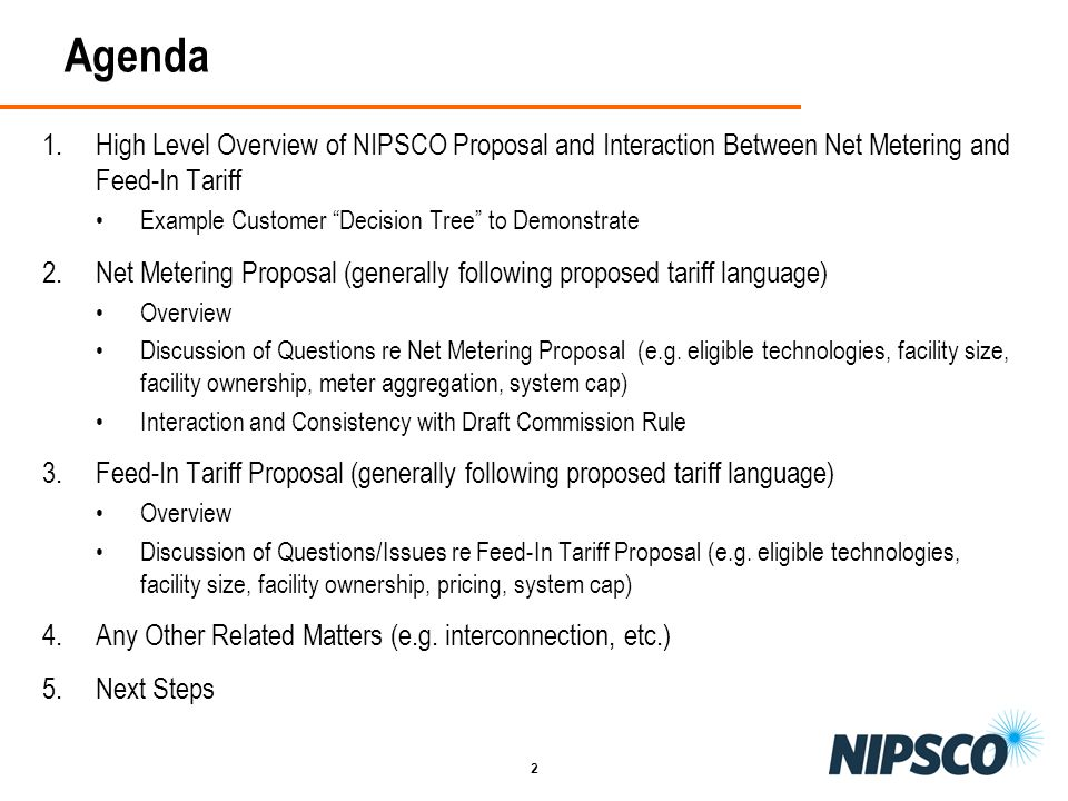 2 Agenda 1.High Level Overview of NIPSCO Proposal and Interaction Between Net Metering and Feed-In Tariff Example Customer Decision Tree to Demonstrat