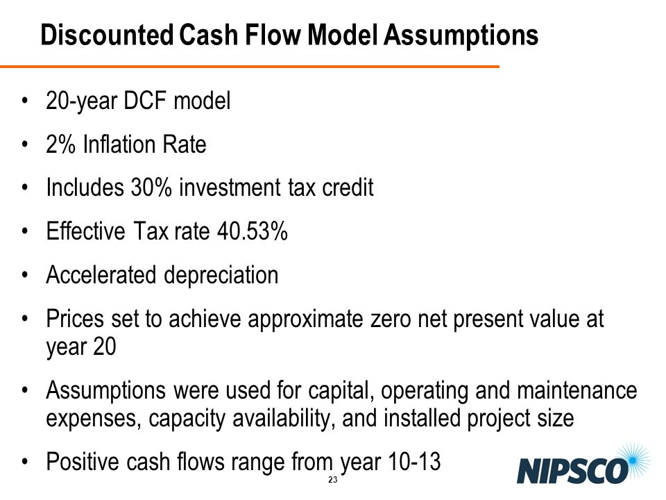 23 Discounted Cash Flow Model Assumptions 20-year DCF model 2% Inflation Rate Includes 30% investment tax credit Effective Tax rate 40.53% Accelerated