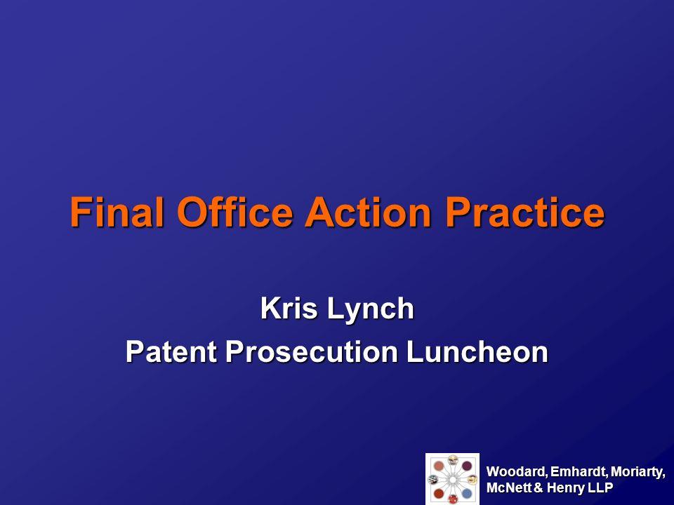Woodard, Emhardt, Moriarty, McNett & Henry LLP Final Rejection Defined 37 C.F.R.