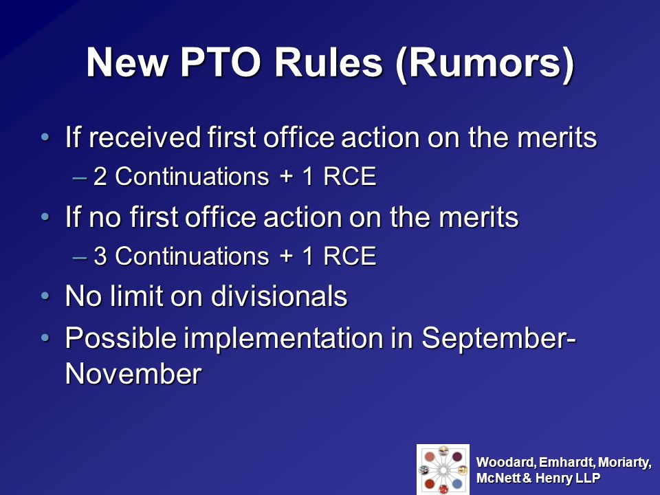 Woodard, Emhardt, Moriarty, McNett & Henry LLP New PTO Rules (Rumors) If received first office action on the meritsIf received first office action on