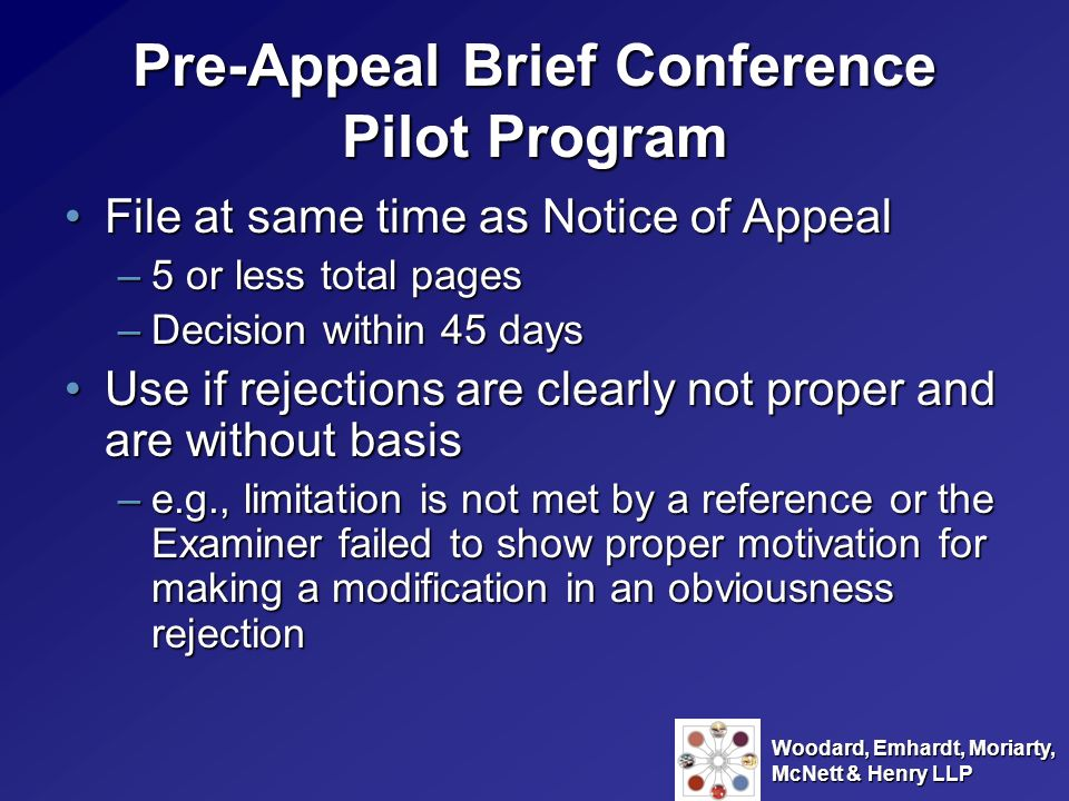 Woodard, Emhardt, Moriarty, McNett & Henry LLP Pre-Appeal Brief Conference Pilot Program File at same time as Notice of AppealFile at same time as Not
