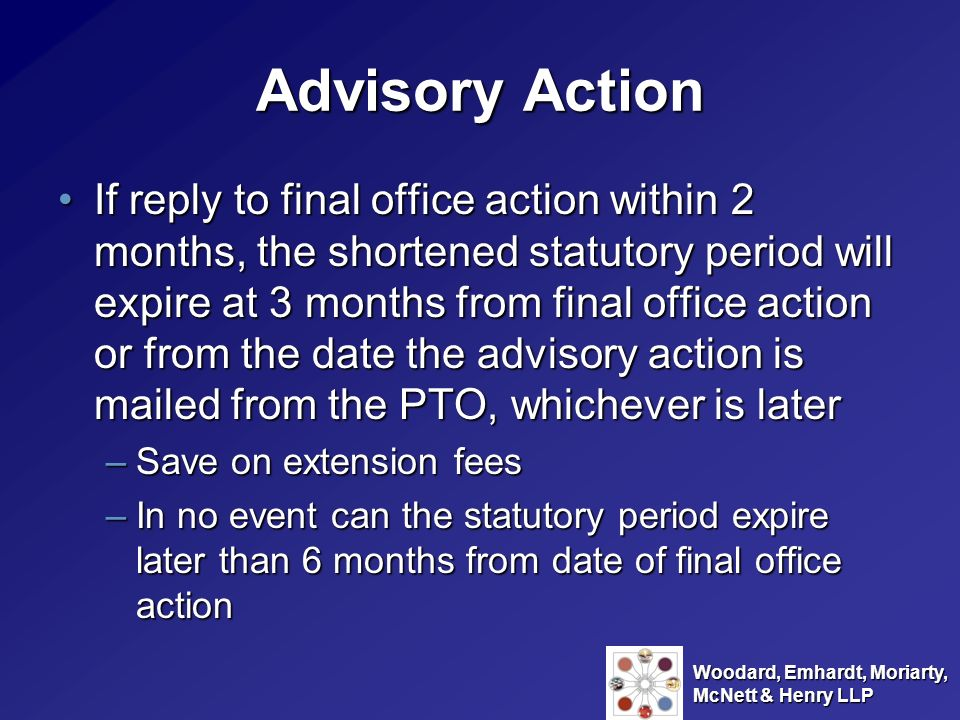 Woodard, Emhardt, Moriarty, McNett & Henry LLP Advisory Action If reply to final office action within 2 months, the shortened statutory period will ex
