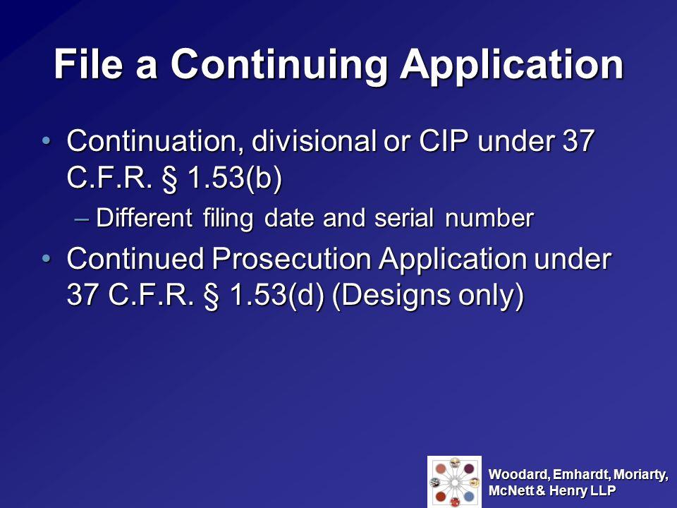 Woodard, Emhardt, Moriarty, McNett & Henry LLP File a RCE under 37 C.F.R.