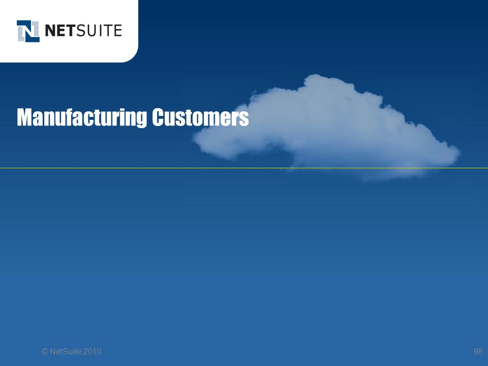 Manufacturing Customers © NetSuite 201098
