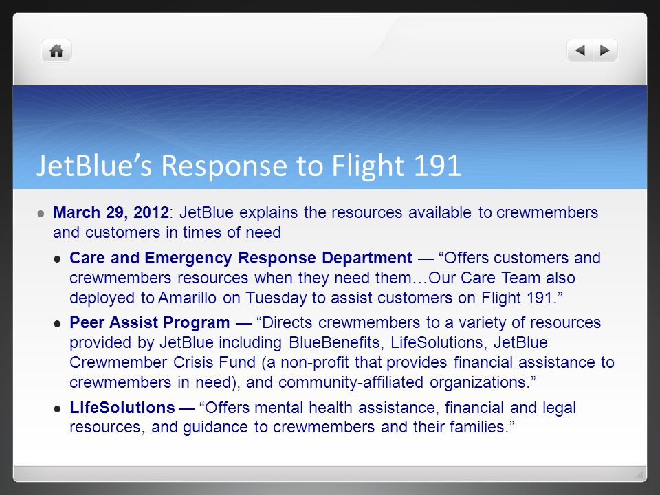 JetBlues Response to Flight 191 March 29, 2012: JetBlue explains the resources available to crewmembers and customers in times of need Care and Emerge