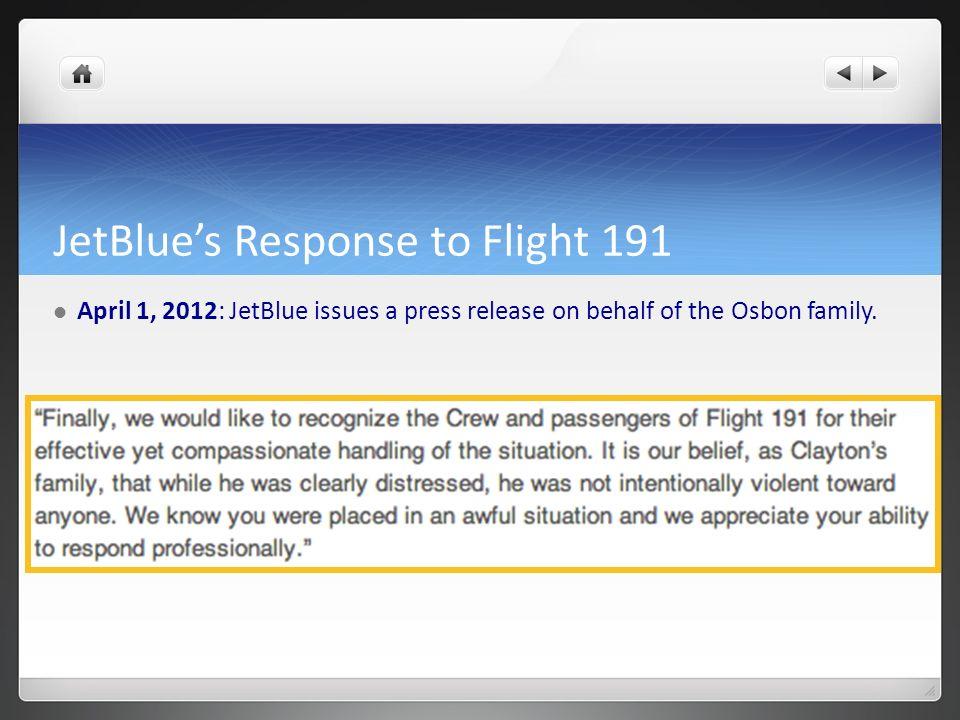 JetBlues Response to Flight 191 April 1, 2012: JetBlue issues a press release on behalf of the Osbon family.