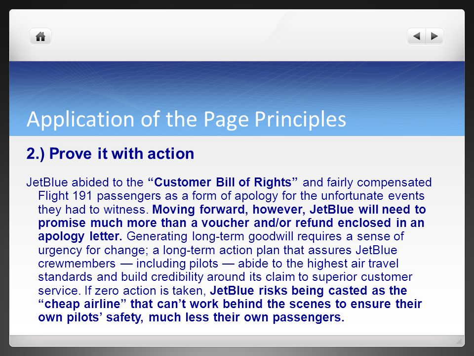 Application of the Page Principles 2.) Prove it with action JetBlue abided to the Customer Bill of Rights and fairly compensated Flight 191 passengers