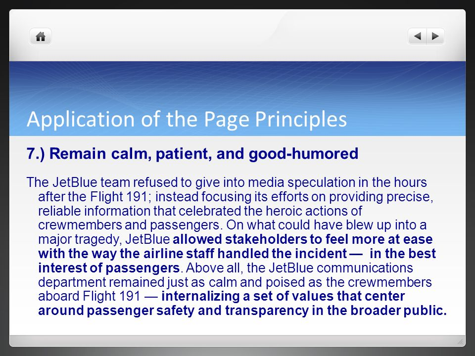 Application of the Page Principles 7.) Remain calm, patient, and good-humored The JetBlue team refused to give into media speculation in the hours aft