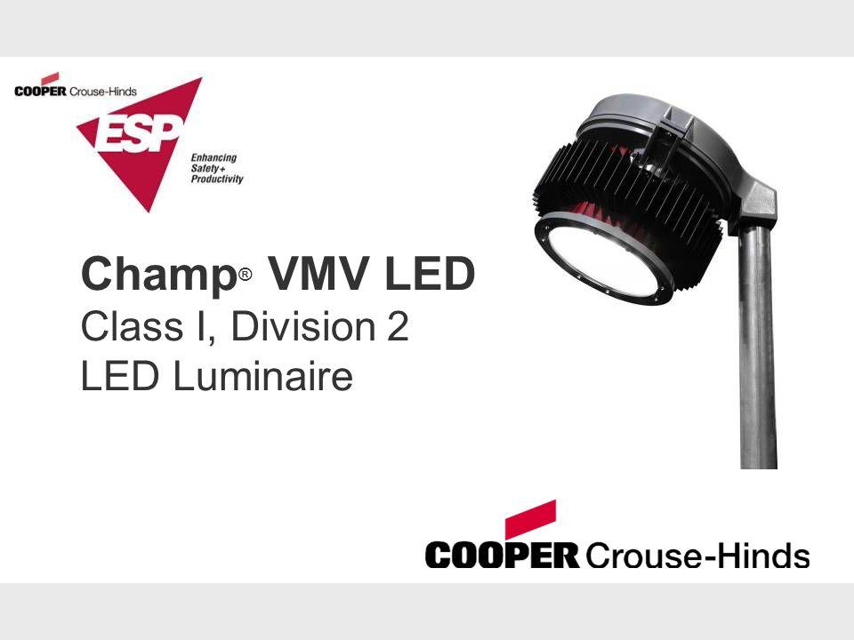 Champ ® VMV LED Class I, Division 2 LED Luminaire