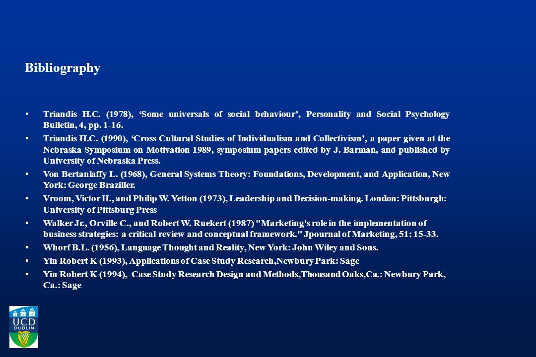 Bibliography Triandis H.C. (1978), Some universals of social behaviour, Personality and Social Psychology Bulletin, 4, pp. 1-16. Triandis H.C. (1990),