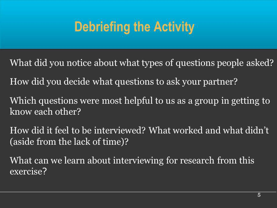 26 Sample Qualitative Interview Guide Introduction, thank yous, confidentiality, taping Why are you participating in this research study.