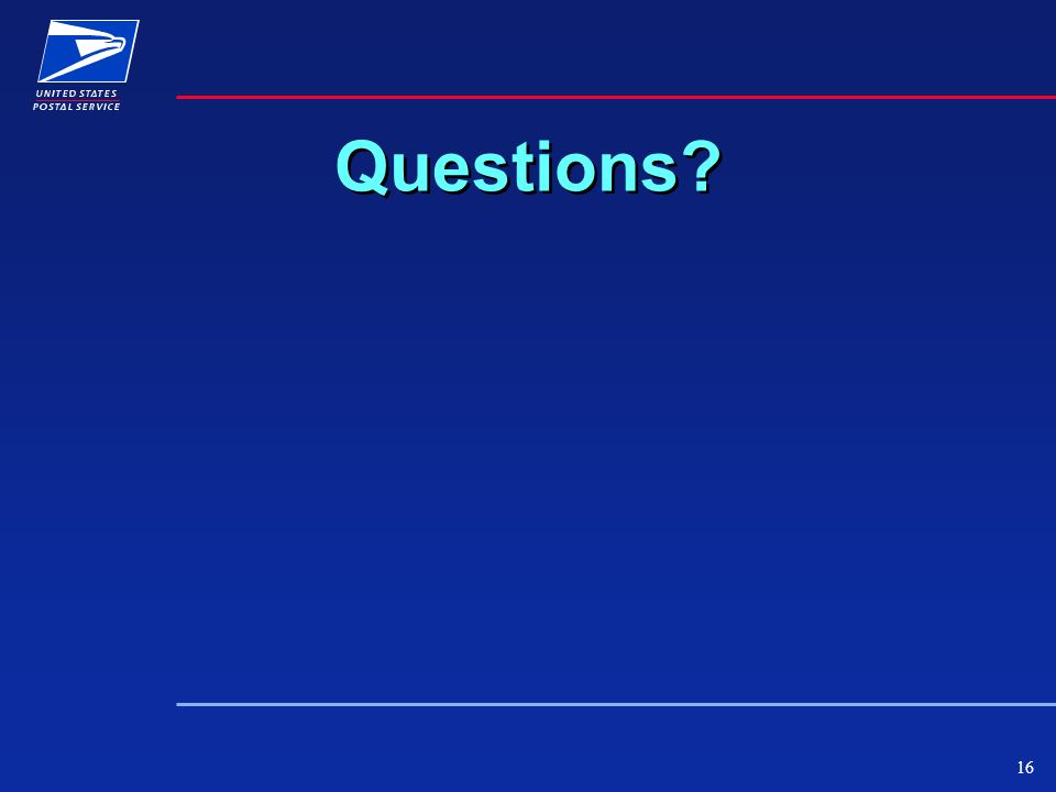 16 Questions? Questions?