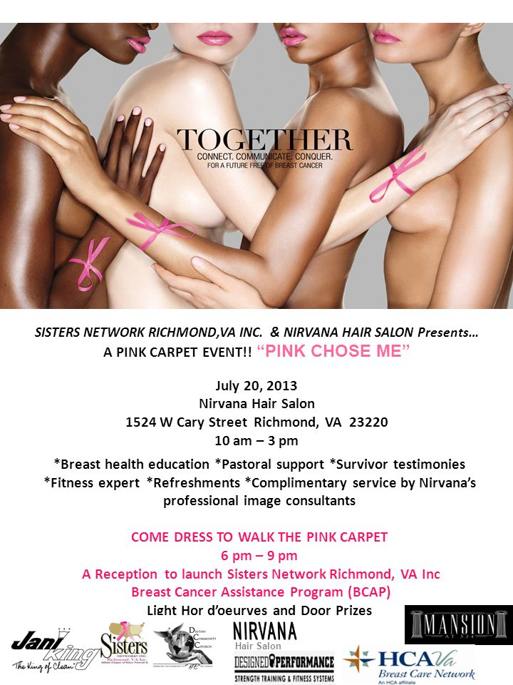 SISTERS NETWORK RICHMOND,VA INC. & NIRVANA HAIR SALON Presents… A PINK CARPET EVENT!! PINK CHOSE ME July 20, 2013 Nirvana Hair Salon 1524 W Cary Stree