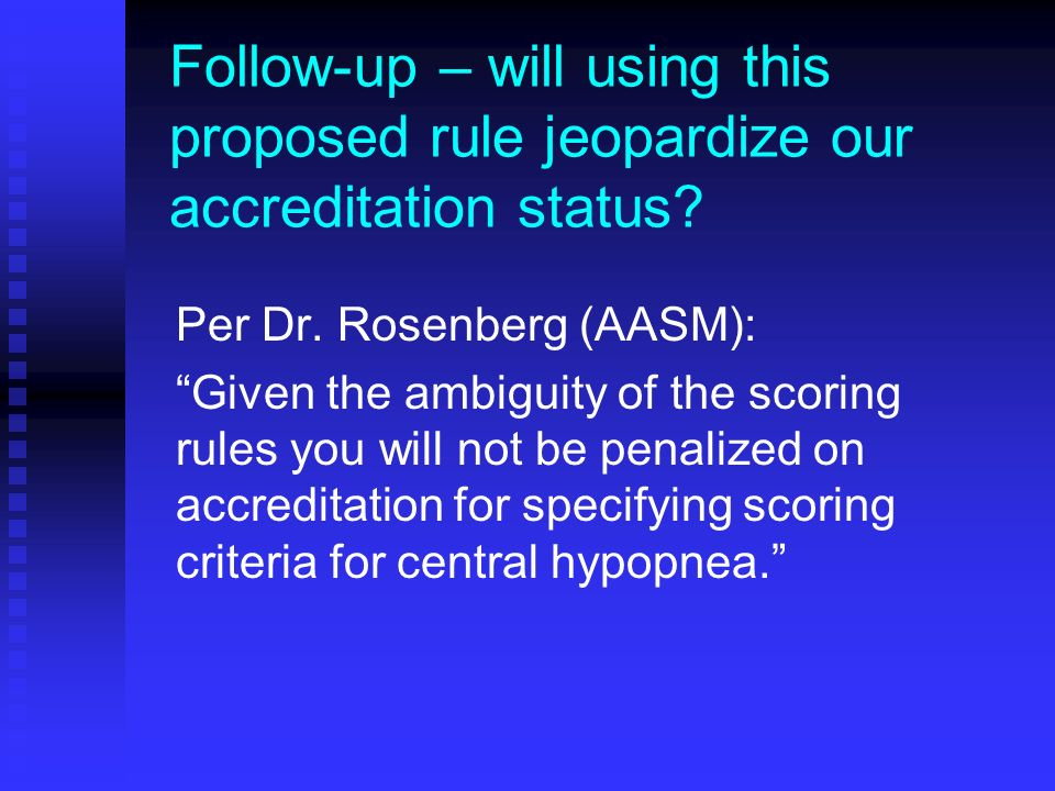 Follow-up – will using this proposed rule jeopardize our accreditation status.