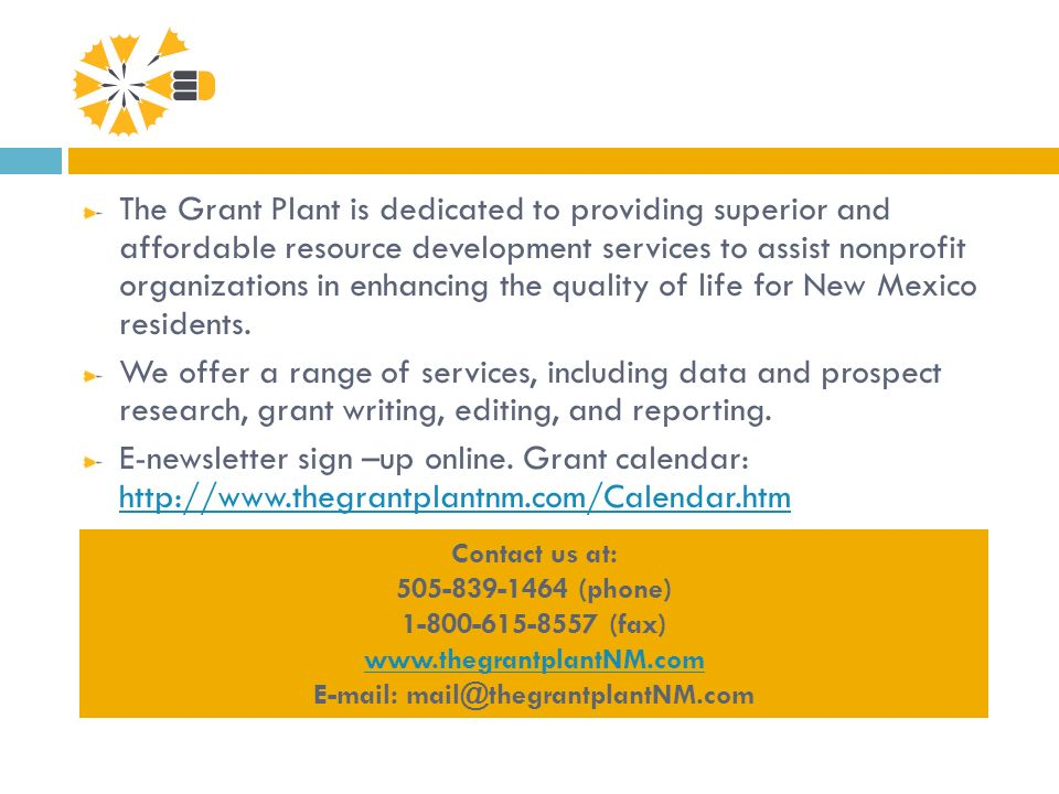 The Grant Plant is dedicated to providing superior and affordable resource development services to assist nonprofit organizations in enhancing the qua
