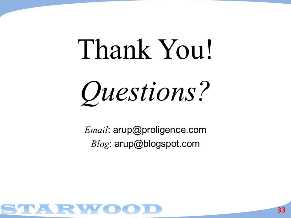 Thank You! Questions? Email : arup@proligence.com Blog : arup@blogspot.com 33