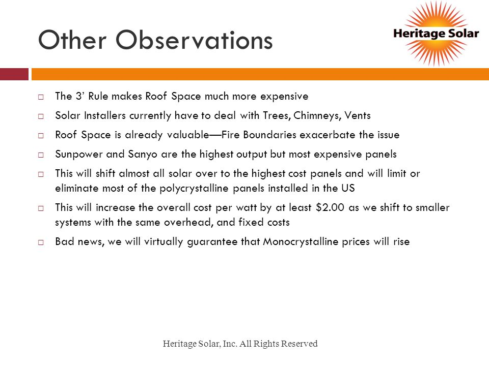 Other Observations Heritage Solar, Inc. All Rights Reserved The 3 Rule makes Roof Space much more expensive Solar Installers currently have to deal wi