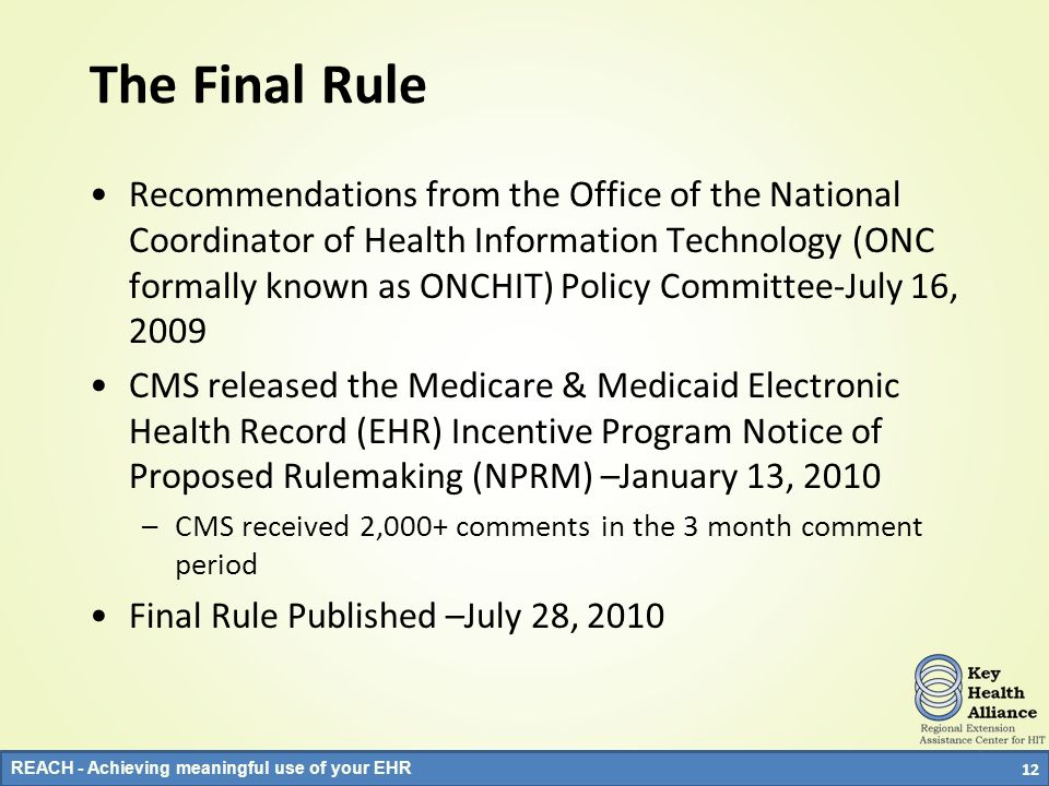 REACH - Achieving meaningful use of your EHR The Final Rule Recommendations from the Office of the National Coordinator of Health Information Technolo