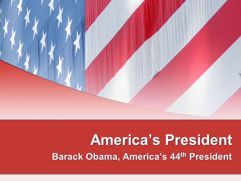 Americas President Barack Obama, Americas 44 th President