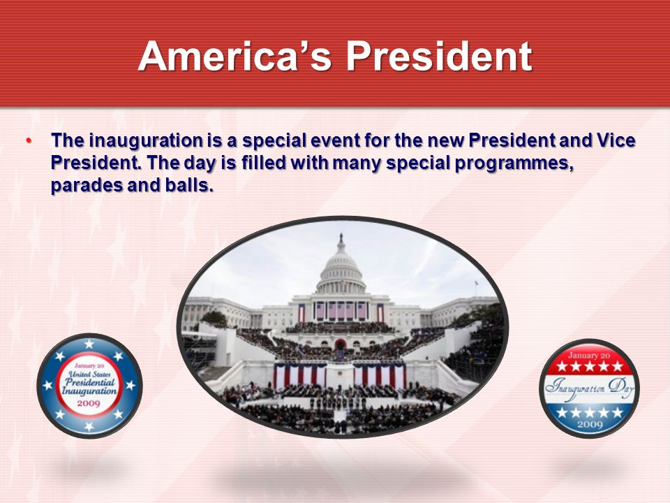 The inauguration is a special event for the new President and Vice President. The day is filled with many special programmes, parades and balls.The in