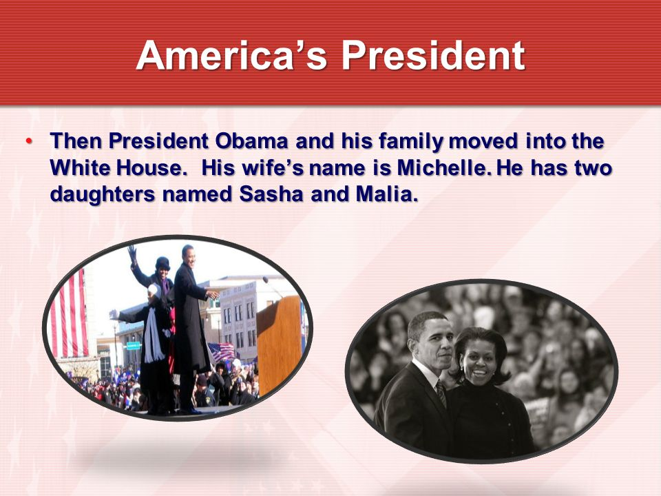Then President Obama and his family moved into the White House.