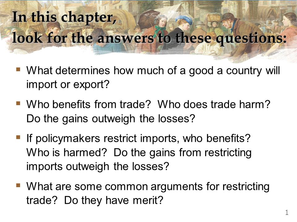 In this chapter, look for the answers to these questions: What determines how much of a good a country will import or export.