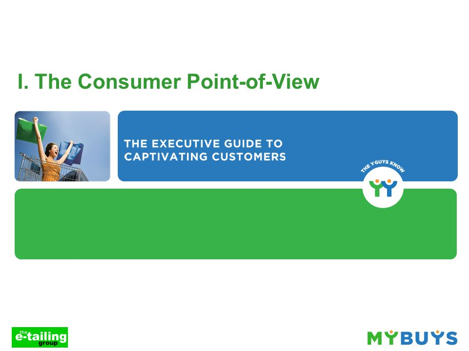 I. The Consumer Point-of-View