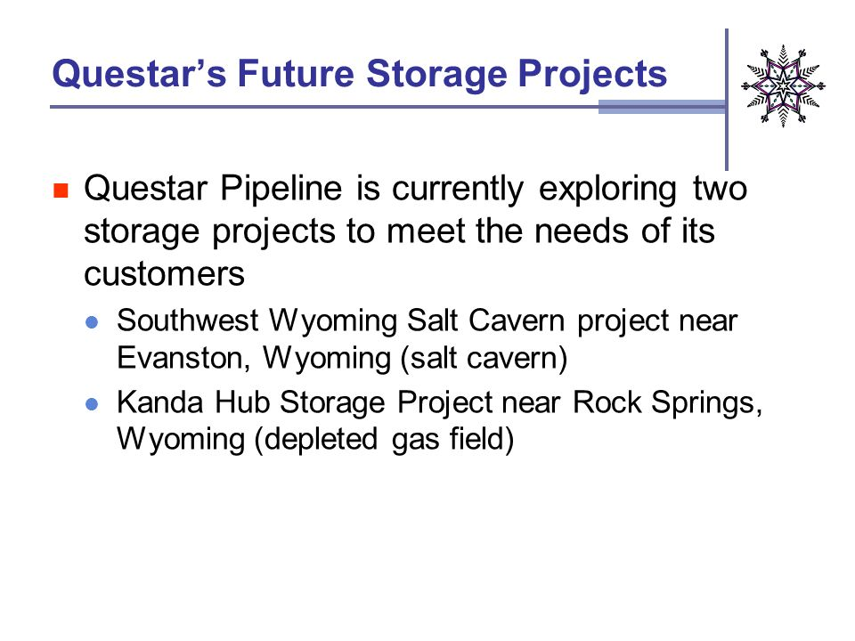 Questars Future Storage Projects Questar Pipeline is currently exploring two storage projects to meet the needs of its customers Southwest Wyoming Sal