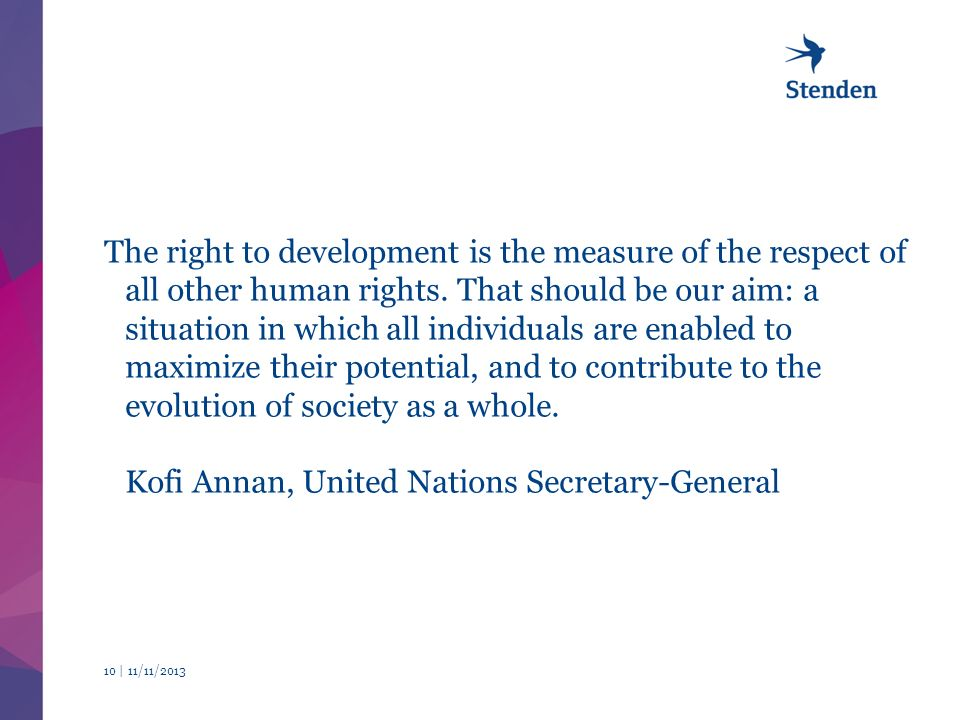 The right to development is the measure of the respect of all other human rights.