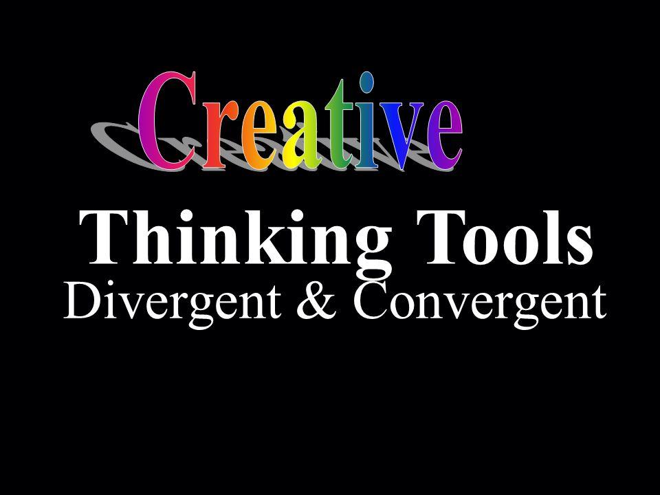 Thinking Tools Divergent & Convergent