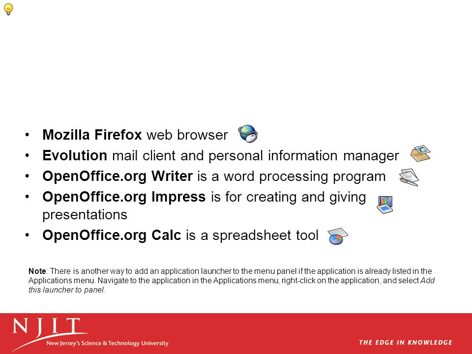 Mozilla Firefox web browser Evolution mail client and personal information manager OpenOffice.org Writer is a word processing program OpenOffice.org I