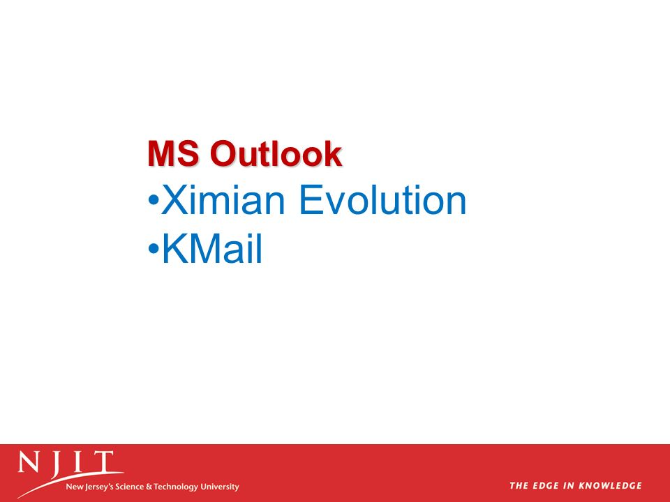 MS Outlook Ximian Evolution KMail