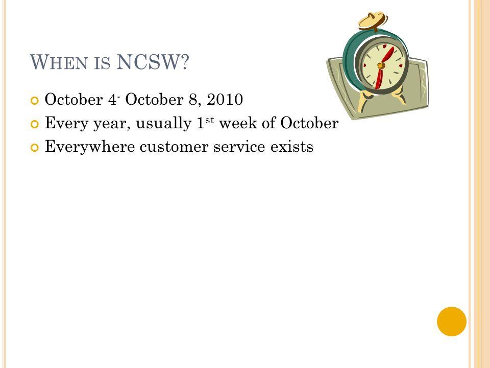 W HEN IS NCSW.