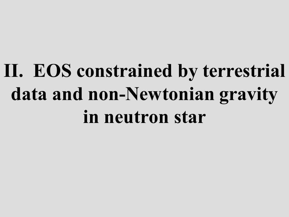 II. EOS constrained by terrestrial data and non-Newtonian gravity in neutron star