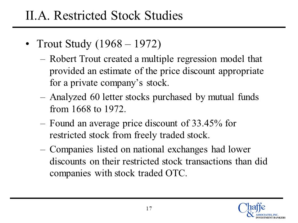 17 II.A. Restricted Stock Studies Trout Study (1968 – 1972) –Robert Trout created a multiple regression model that provided an estimate of the price d