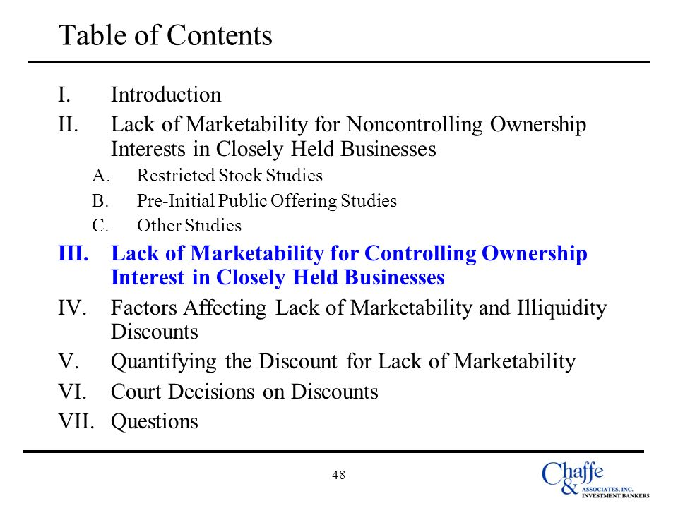 48 Table of Contents I.Introduction II.Lack of Marketability for Noncontrolling Ownership Interests in Closely Held Businesses A.Restricted Stock Stud
