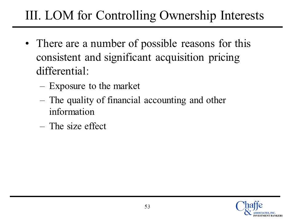 53 III. LOM for Controlling Ownership Interests There are a number of possible reasons for this consistent and significant acquisition pricing differe