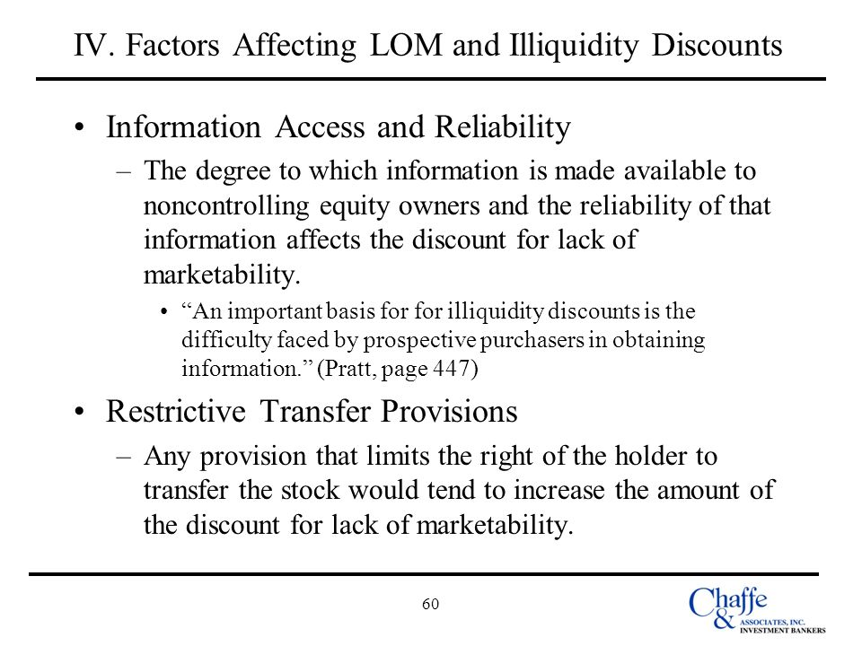 60 IV. Factors Affecting LOM and Illiquidity Discounts Information Access and Reliability –The degree to which information is made available to noncon