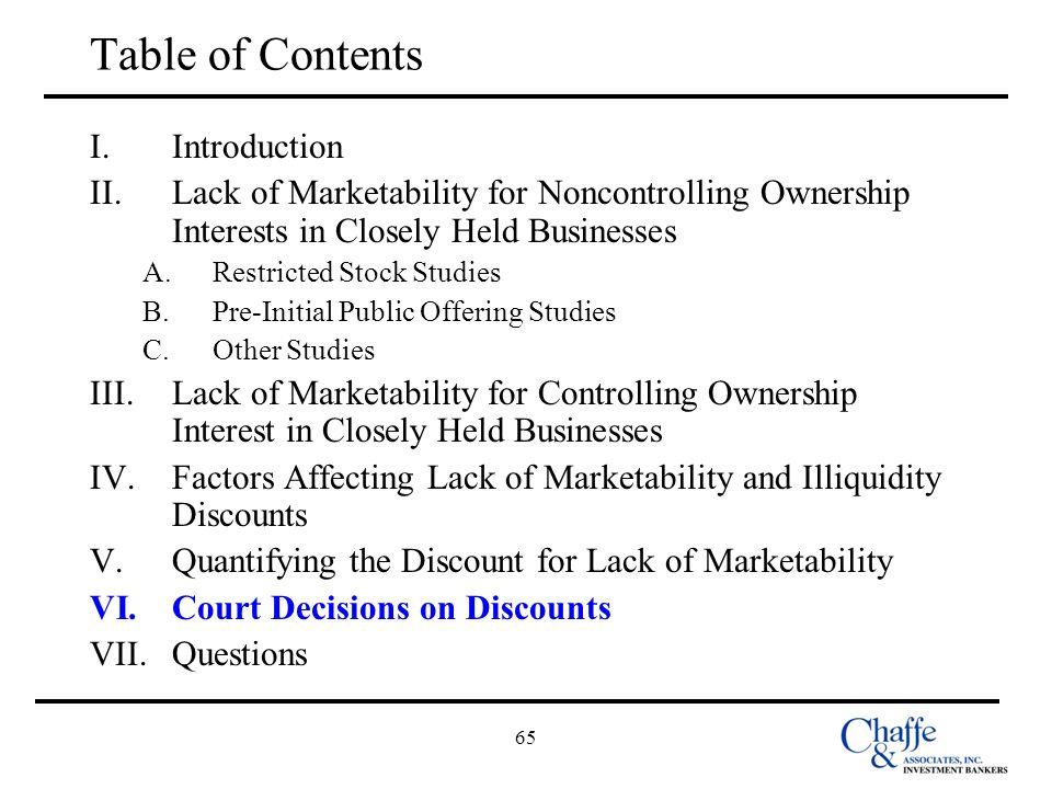 65 Table of Contents I.Introduction II.Lack of Marketability for Noncontrolling Ownership Interests in Closely Held Businesses A.Restricted Stock Stud