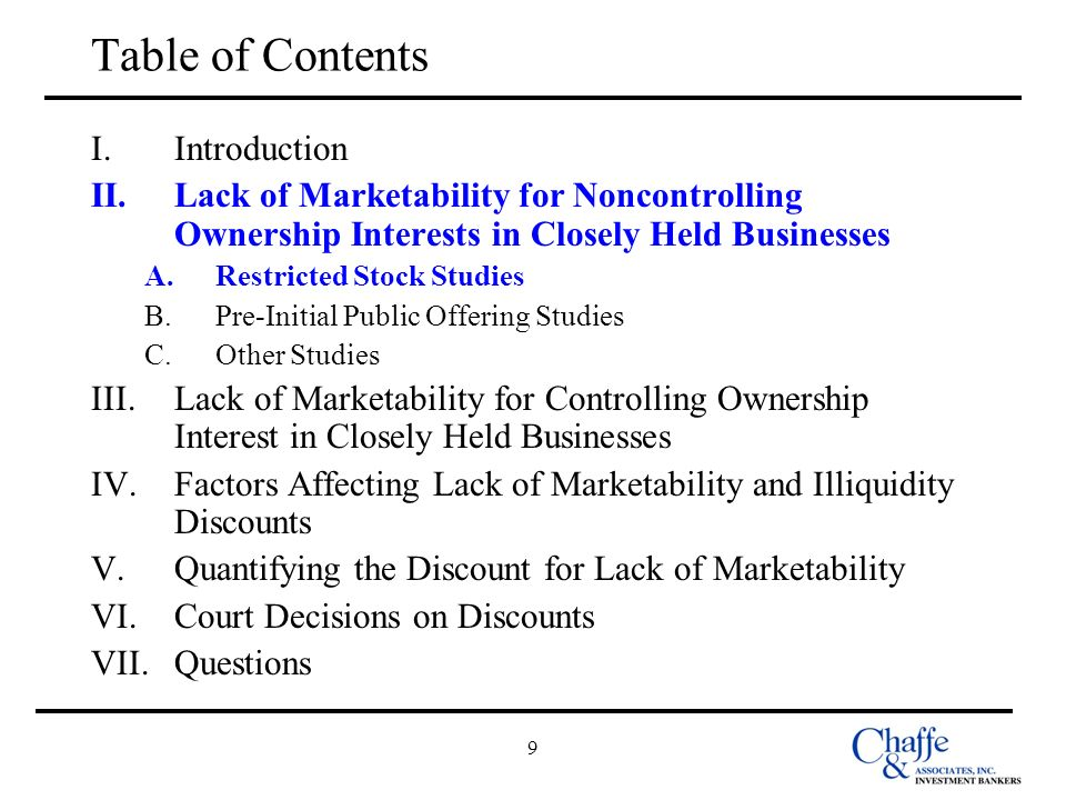 9 Table of Contents I.Introduction II.Lack of Marketability for Noncontrolling Ownership Interests in Closely Held Businesses A.Restricted Stock Studi