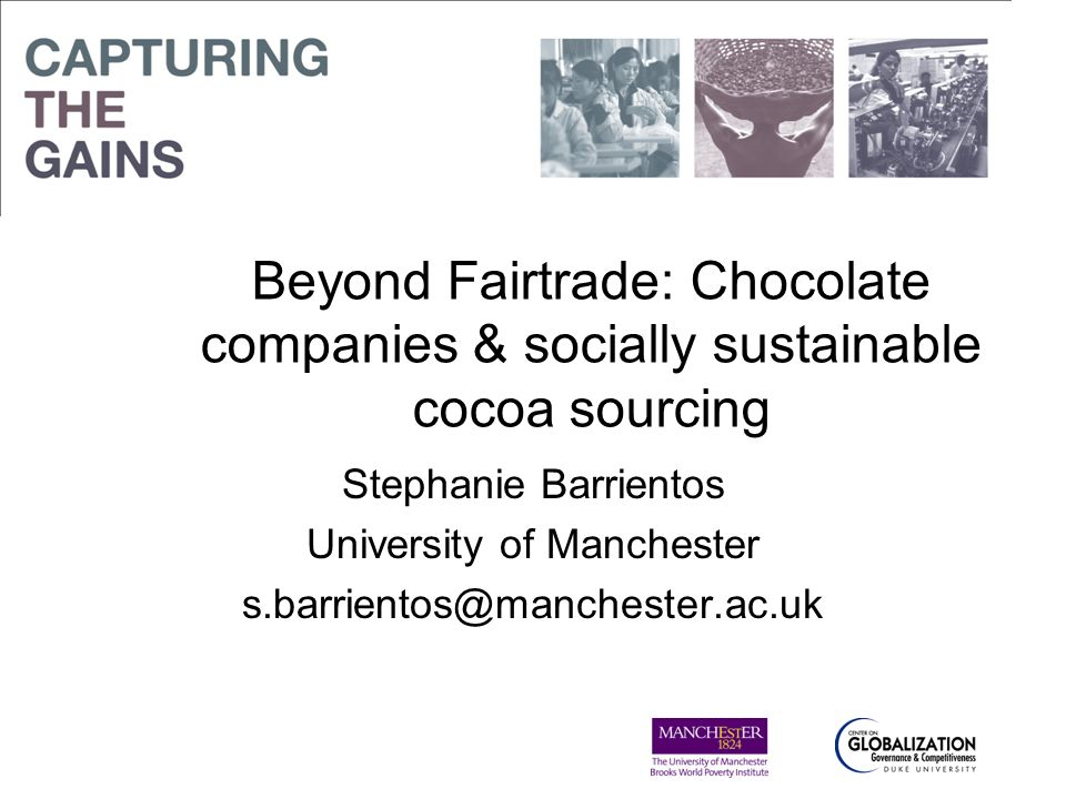 Research Questions Why are companies mainstreaming socio- economic sustainability and fair trade in the value chains.