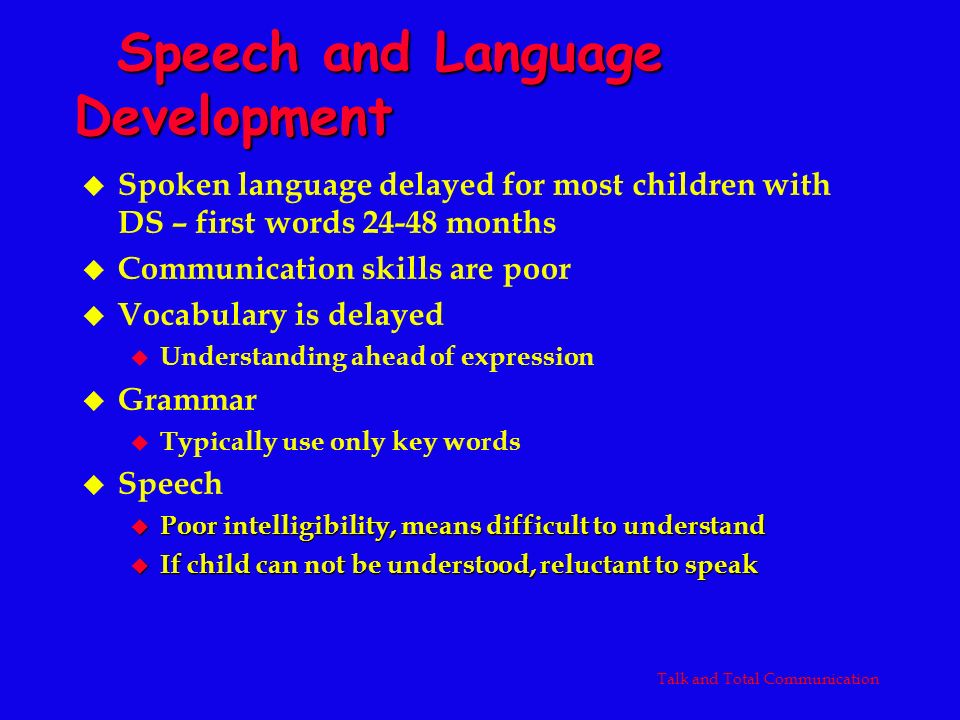 Spontaneous speech activities u Action pictures u Child describes actions – adult expands u Frequent repeat same pictures u Thematic activities u Literacy kits u Rehearsal and modeling u Play situation to teach social interaction – little people u Pretend going to park to play on swings u Story starters u iPad story starter aps u Cloze procedure/choices u Model choice during requesting – child makes choice between two toys, food, pictures Talk and Total Communication