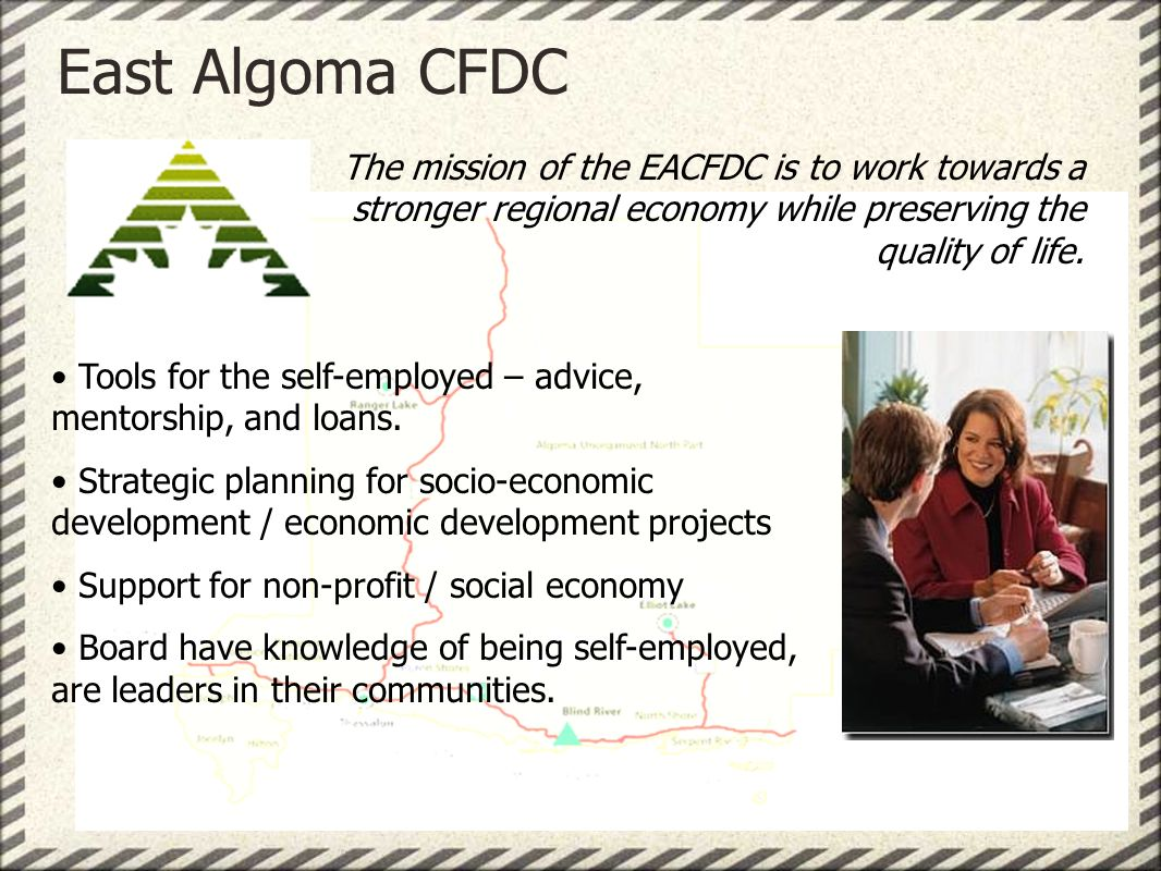 East Algoma CFDC Tools for the self-employed – advice, mentorship, and loans.
