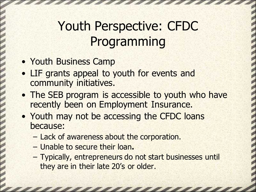 Youth Perspective: CFDC Programming Youth Business Camp LIF grants appeal to youth for events and community initiatives.