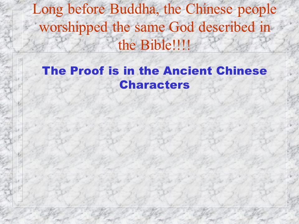 Long before Buddha, the Chinese people worshipped the same God described in the Bible!!!! The Proof is in the Ancient Chinese Characters